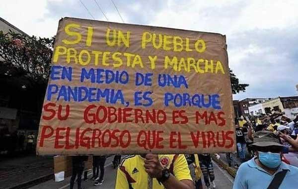 """""""Si un pueblo protesta y marcha en medio de una pandemia, es porque su gobierno es más peligroso que el virus."""""""